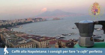 Caffè alla napoletana: tutti i consigli per farlo a casa come a Napoli.