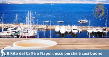 Perché il caffè napoletano è così buono e come si beve il caffè a Napoli.
