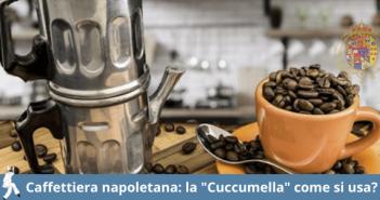 La caffettiera napoletana, cuccumella: caratteristiche e come siusaper preparare il caffè napoletano.